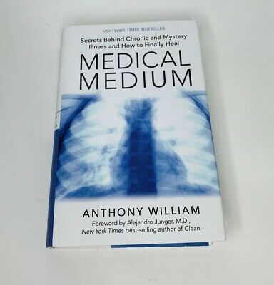 Medical Medium: Secrets Behind Chronic and Mystery Illness and How to Finally