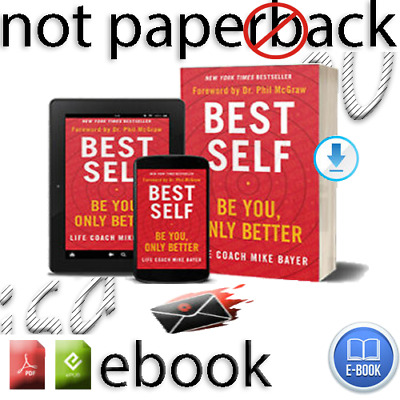 Best Self Be You, Only Better By Mike Bayer