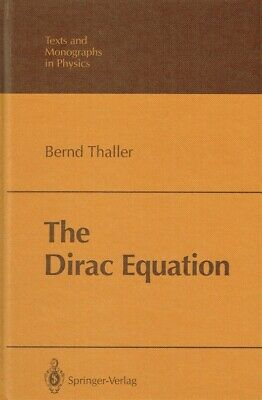 Thaller, Bernd - The Dirac Equation (Theoretical and Mathematical Physics)