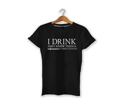 Tyrion Lannister quote I drink T-shirt game of thrones 100% Cotton Unisex