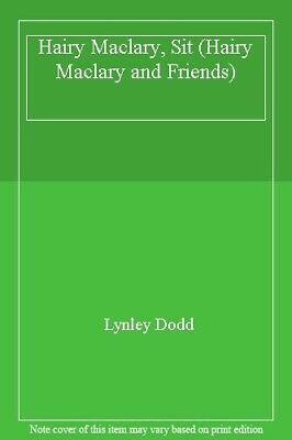 Hairy Maclary, Sit (Hairy Maclary and Friends) By Lynley Dodd. 9780140564181