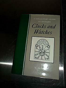 Clocks Watches Antique Collectors by Smith, Alan-ExLibrary