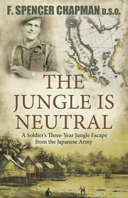 NEW The Jungle Is Neutral By F.Spencer Chapman Paperback Free Shipping