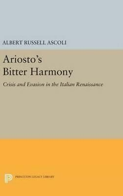 NEW Ariosto's Bitter Harmony By Albert Russell Ascoli Hardcover Free Shipping