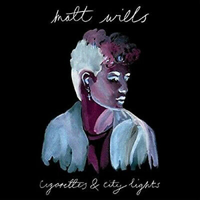 Matt Wills : Cigarettes & City Lights CD (2017) ***NEW***