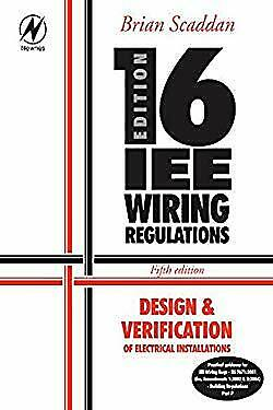 16th Edition IEE Wiring Regulations : Design and Verification of Electrical Inst