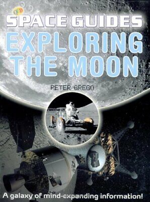 Exploring the Moon (QED Space Guides S.) By Peter Grego