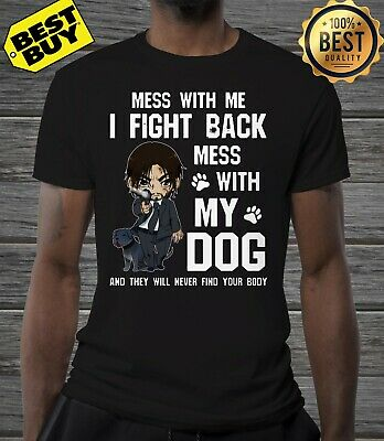 John Wick Mess With Me I fight back mess with my dog Funny Unisex T-Shirt Black