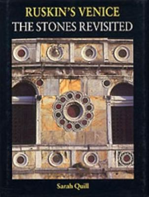 Ruskin's Venice: The Stones Revisited by Sarah Quill