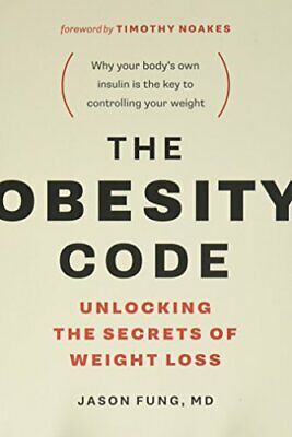 NEW - The Obesity Code: Unlocking the Secrets of Weight Loss