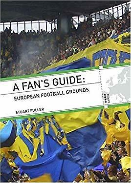 Fan's Guide : A European Football Grounds by Fuller, Stuart-ExLibrary