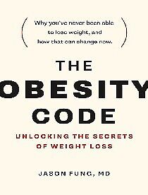 The Obesity Code: Unlocking the Secrets of Weight Loss .... PDF/MOBI-BOOK