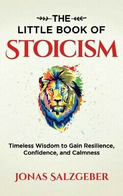 The Little Book of Stoicism: Timeless Wisdom to Gain Resilience, Con..(PDF-BOOK)