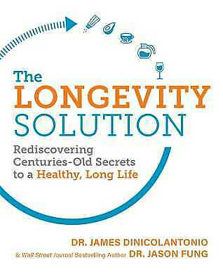 The Longevity Solution: Rediscovering Centuries-Old Secrets to a (PDF/EPUB-Book)