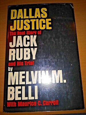Dallas Justice: The Real Story of Jack Ruby & His Trial, by Melvin Belli (1964)