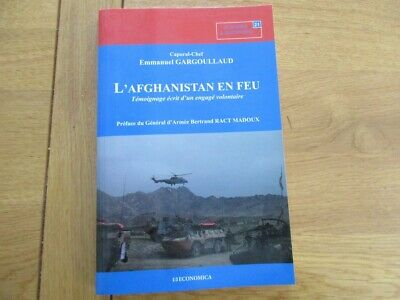 L' Afghanistan En Feu Temoignage Engages Volontaire Caporal Chef Gargoullaud