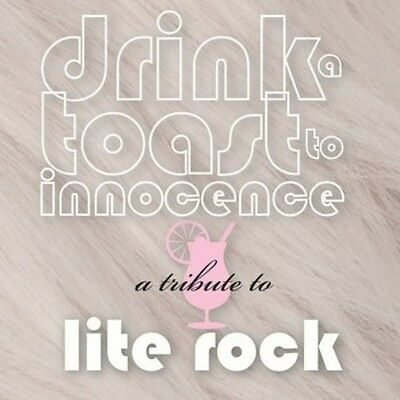 Various Artists - Drink Toast to Innocence: Tribute Lite Rock / Various [New CD]