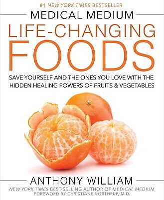 By Anthony William: Medical Medium Life-Changing Foods (2016, eBooks)