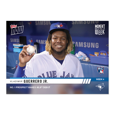2019 Topps Now VLADIMIR GUERRERO JR Rookie Card Moment of the Week 4 MLB Debut