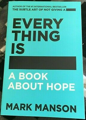 New. Mark Manson. Everything Is ####. A Book About Hope. 9780062957719