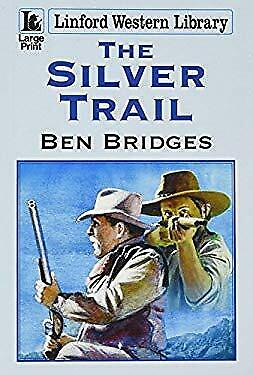 The Silver Trail (Linford Western Library) by Bridges, Ben-ExLibrary