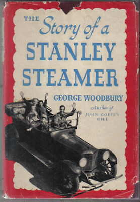 Story of a Stanley Steamer by G Woodbury signed by author Pub 1950 Steam Car