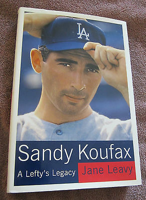 Sandy Koufax : A Lefty's Legacy by Jane Leavy (2002, Hardcover) 1st Edition