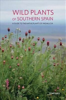 NEW Wild Plants of Southern Spain By Tony Hall Paperback Free Shipping