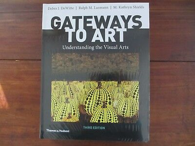 Gateways to Art Understanding the Visual Arts 3rd edition