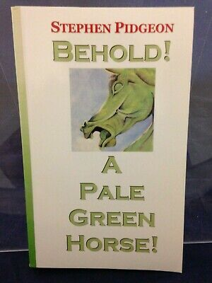 Behold! a Pale Green Horse! by Stephen Pidgeon 2011 VG 190520