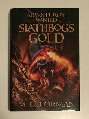 Slathbog's Gold by M.L. Foreman (Adventurers Wanted, Book #1 - 2010, Hardcover)