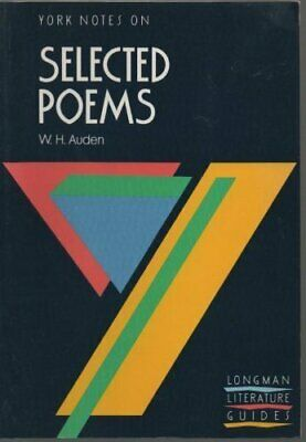 """W.H.Auden, """"Selected Poems"""": Notes (York Notes) By D. Hyland"""
