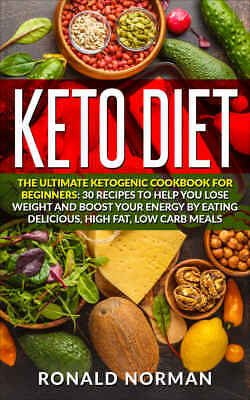 Keto Diet: The Ultimate Ketogenic Cookbook for Beginners:[PDF] Via Email