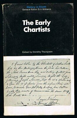 Early Chartists (History in Depth) By Dorothy Thompson