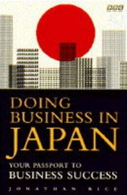 Doing Business in Japan (BBC Books) By Jonathan Rice