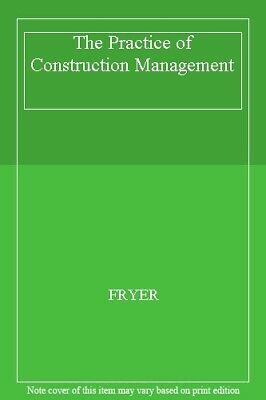 The Practice of Construction Management By FRYER
