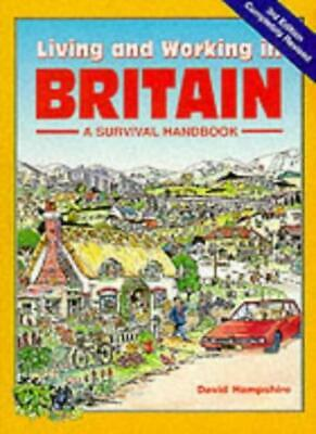 Living and Working in Britain: A Survival Handbook (Living and  .9781901130508