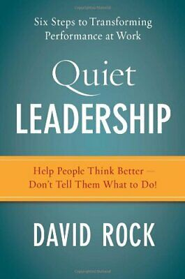 Quiet Leadership: Six Steps to Transforming Performance at Work .9780060835903
