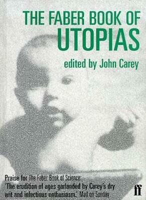 The Faber Book of Utopias By John Carey. 9780571197859