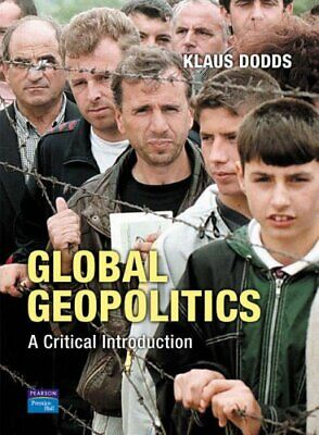 Global Geopolitics: A Critical Introduction By Klaus Dodds