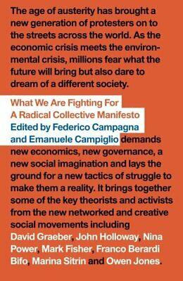 What We Are Fighting For: A Radical Collective Manifesto By Mr Federico Campagn