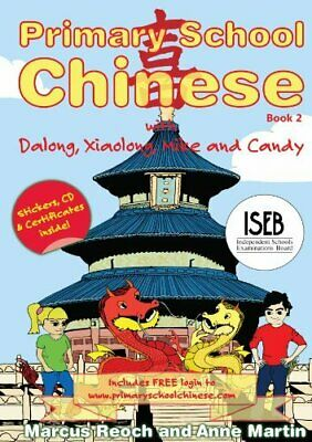 Dragons Primary School Chinese Book 2 By Marcus Reoch, Anne Martin