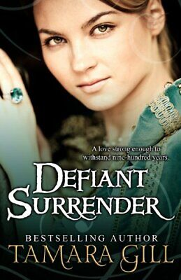 Defiant Surrender: A Medieval Time Travel Romance By Tamara Gill