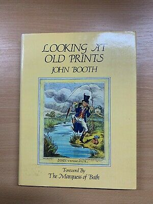 "1983 Signed Copy John Booth ""Looking At Old Prints"" Illustrated Hardback Book"