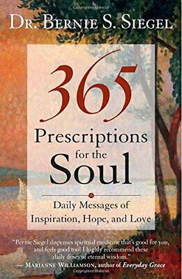 365 Prescriptions for the Soul: Daily Messages of Inspiration, Hope, and Love B