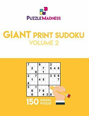 Giant Print Sudoku Volume 2: 150 puzzles in 55pt font size By PuzzleMadness