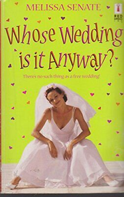 Whose Wedding is it Anyway? (Red Dress Ink S.) By Melissa Senate