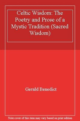 Celtic Wisdom: The Poetry and Prose of a Mystic Tradition (Sacred Wisdom) By Ge