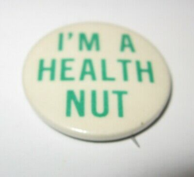 """Vintage I'm A Health Nut 1.5"""" Pin Button Green letters on White FREE Shipping"""
