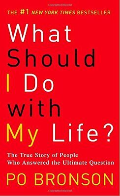 What Should I Do with My Life?: The True Story of People Who An .9780345485922